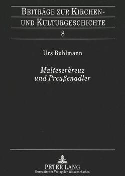 Malteserkreuz und Preußenadler von Buhlmann,  Urs