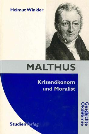Malthus – Krisenökonom und Moralist von Winkler,  Helmut
