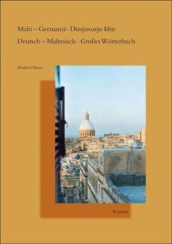 Malti – Germaniz Dizzjunarju kbir. Deutsch – Maltesisch Großes Wörterbuch von Moser,  Manfred