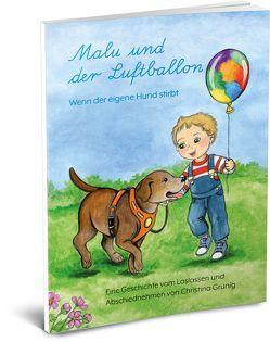 Malu und der Luftballon – Wenn der eigene Hund stirbt von Georgi,  Heike, Grünig,  Christina