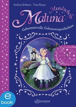 Maluna Mondschein – Das geheimnisvolle Geheimnisbuch von Kraus,  Tina, Schütze,  Andrea