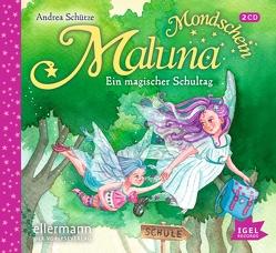 Maluna Mondschein. Ein magischer Schultag von Gawlich,  Cathlen, Schütze,  Andrea
