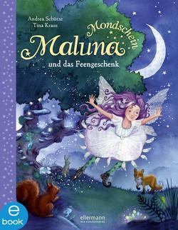 Maluna Mondschein und das Feengeschenk von Kraus,  Tina, Schütze,  Andrea