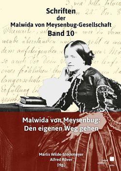 Malwida von Meysebug: Den eigenen Weg gehen von Röver,  Alfred, Wilde-Stockmeyer,  Marlis