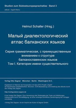 Malyj dialektologičeskij atlas balkanskich jazykov. Serija grammatičeskaja von Schaller,  Helmut, Sobolev,  Andrej N.