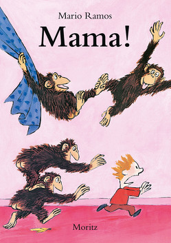 Mama! von Ramos,  Mario, Weber,  Markus