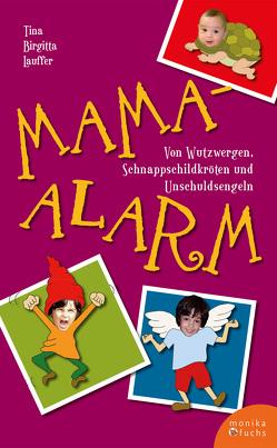 Mama-Alarm von Lauffer,  Tina Birgitta