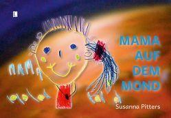 Mama auf dem Mond von Pitters,  Susanna