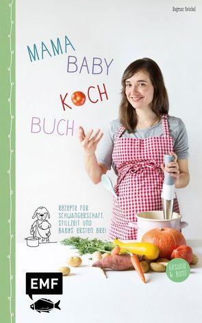 Mama-Baby-Kochbuch von Reichel,  Dagmar