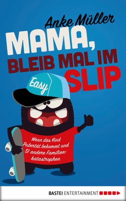 Mama, bleib mal im Slip von Müller,  Anke