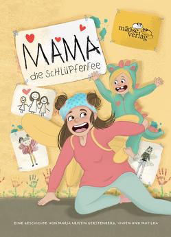 Mama, die Schlüpferfee von Gerstenberg,  Maria Kristin