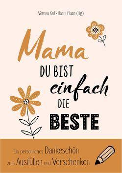 Mama, du bist einfach die Beste von Keil,  Verena, Plato,  Hanni