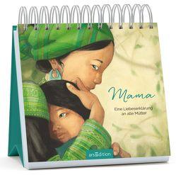 Mama – Eine Liebeserklärung an alle Mütter von Delforge,  Hélène, Gréban,  Quentin, Taube,  Anna