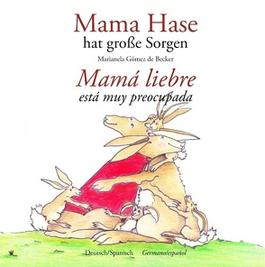 Mama Hase hat große Sorgen von Gómez de Becker,  Marianela