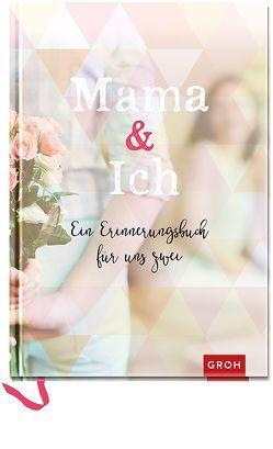 Mama & Ich von Groh Kreativteam