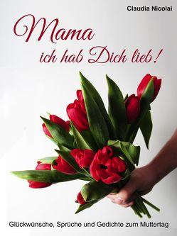 Mama, ich hab Dich lieb! von Nicolai,  Claudia