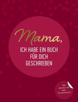 Mama, ich habe ein Buch für dich geschrieben von Emma Sonnefeldt