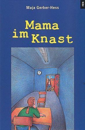 Mama im Knast von Gerber-Hess,  Maja