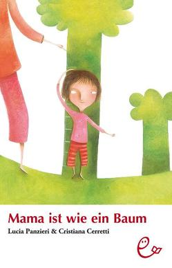 Mama ist wie ein Baum von Cerretti,  Cristiana, Panzieri,  Lucia, Rieder,  Susanna