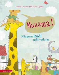 Mama! – Känguru Rudi geht verloren von Opiela,  Elfe Marie, Tromm,  Jessica