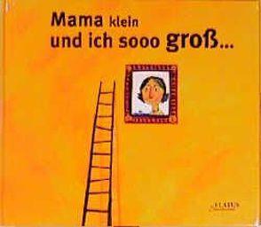 Mama klein und ich sooo gross… von Herbauts,  Anne, Lévy-Kuentz,  Stéphan, Plöger,  Sigrid
