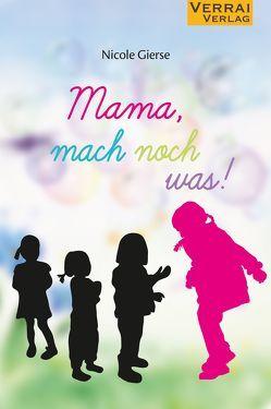 Mama, mach noch was! von Knobloch,  Nicole1