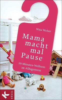 Mama macht mal Pause von Weber,  Nina