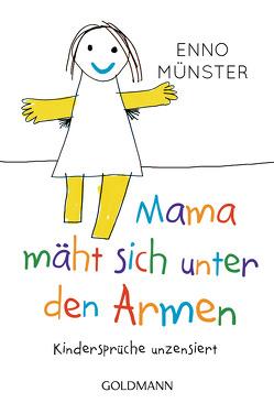 """""""Mama mäht sich unter den Armen!"""" von Münster,  Enno"""