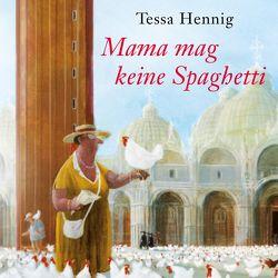 Mama mag keine Spaghetti von Berlinghof,  Ursula, Hennig,  Tessa
