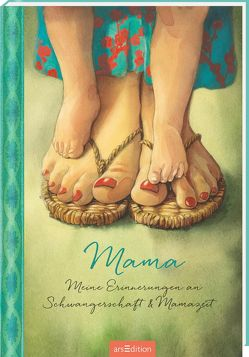 Mama – Meine Erinnerungen an Schwangerschaft und Mamazeit von Delforge,  Hélène, Gréban,  Quentin, Taube,  Anna