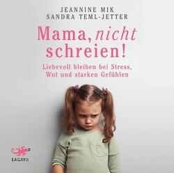 Mama, nicht schreien! von Mik,  Jeannine, Teml-Jetter,  Sandra