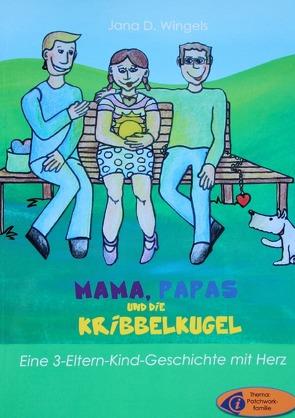 Mama, Papas und die Kribbelkugel von Dietsch Wingels,  Jana