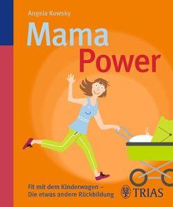 Mama-Power von Kowsky,  Angela