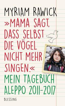 """""""Mama sagt, dass selbst die Vögel nicht mehr singen"""" von Kurbasik,  Pauline, Rawick,  Myriam"""