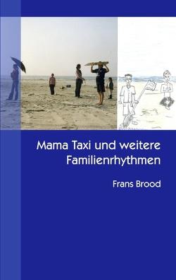 Mama Taxi und weitere Familienrhythmen von Brood,  Frans