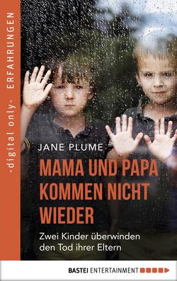 Mama und Papa kommen nicht wieder von Plume,  Jane, Sander,  Ralph