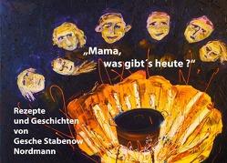 """""""Mama, was gibt's heute?"""" von Nordmann,  Gesche Stabenow"""