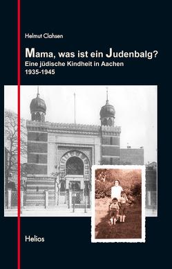 Mama, was ist ein Judenbalg? von Clahsen,  Helmut