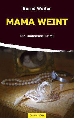 Mama weint von Weiler,  Bernd