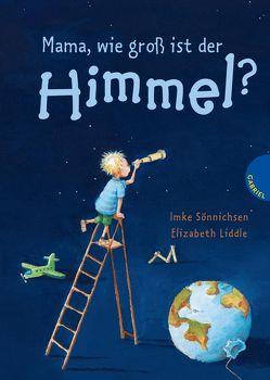Mama, wie groß ist der Himmel? von Liddle,  Elizabeth, Sönnichsen,  Imke