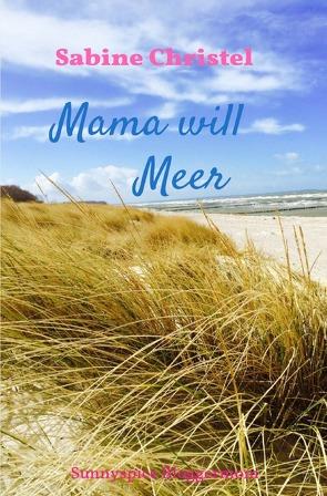 Mama will Meer von Christel,  Sabine