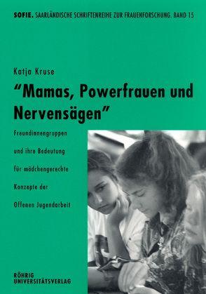 Mamas, Powerfrauen und Nervensägen von Kruse,  Katja