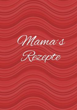 Mamas Rezepte – Das Kochbuch zum Selberschreiben von Louni,  Franca