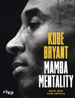 Mamba Mentality von Bernstein,  Andrew D., Bryant,  Kobe, Gasol,  Pau, Jackson,  Phil