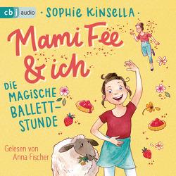 Mami Fee & ich 03 – Die magische Ballettstunde von Fischer,  Anna, Frau Annika, Galić,  Anja, Kinsella,  Sophie