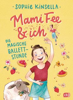 Mami Fee & ich – Die magische Ballettstunde von Frau Annika, Galić,  Anja, Kinsella,  Sophie