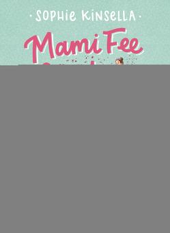 Mami Fee & ich – Die wunderbare Meerjungfrau von Frau Annika, Galić,  Anja, Kinsella,  Sophie