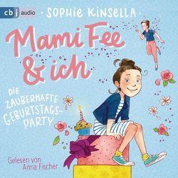 Mami Fee & ich – Die zauberhafte Geburtstagsparty von Fischer,  Anna, Galić,  Anja, Kinsella,  Sophie, Sauerborn,  Annika