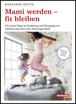 Mami werden – fit bleiben von Botta,  Marianne