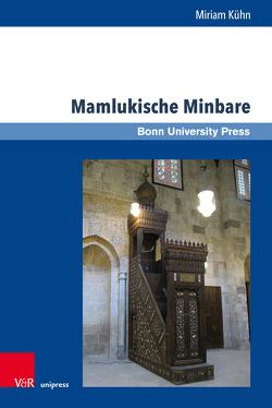 Mamlukische Minbare von Baumann,  Uwe, Kühn,  Miriam
